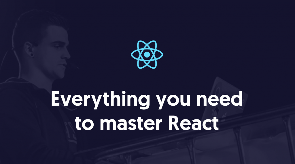 Everything you need to master React
