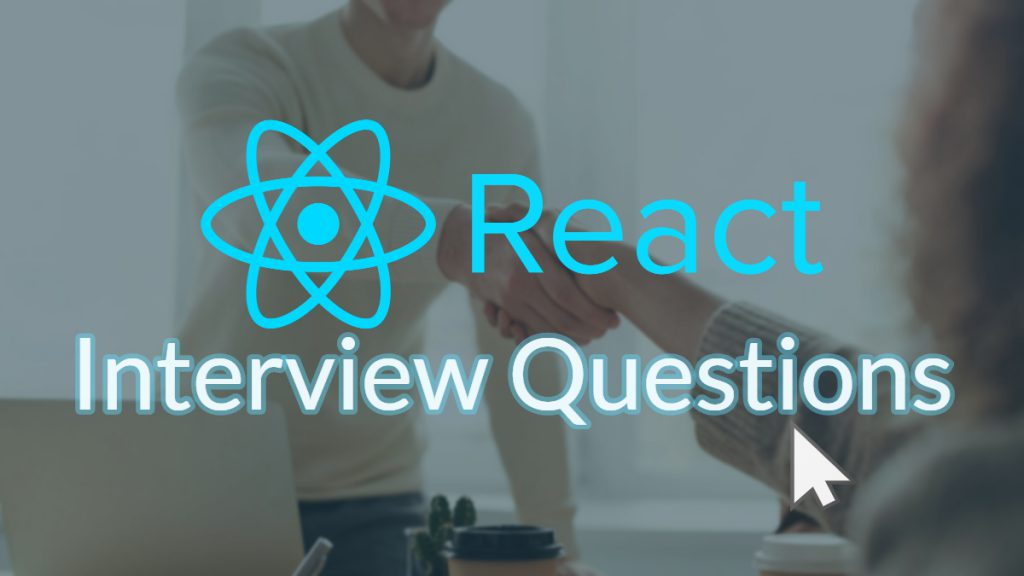 ReactJS Interview Questions with Mouse Pointer Click